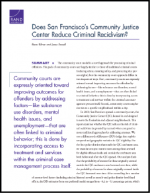 "First page of document ""Does San Francisco's Community Justice Center Reduce Criminal Recidivism?"""